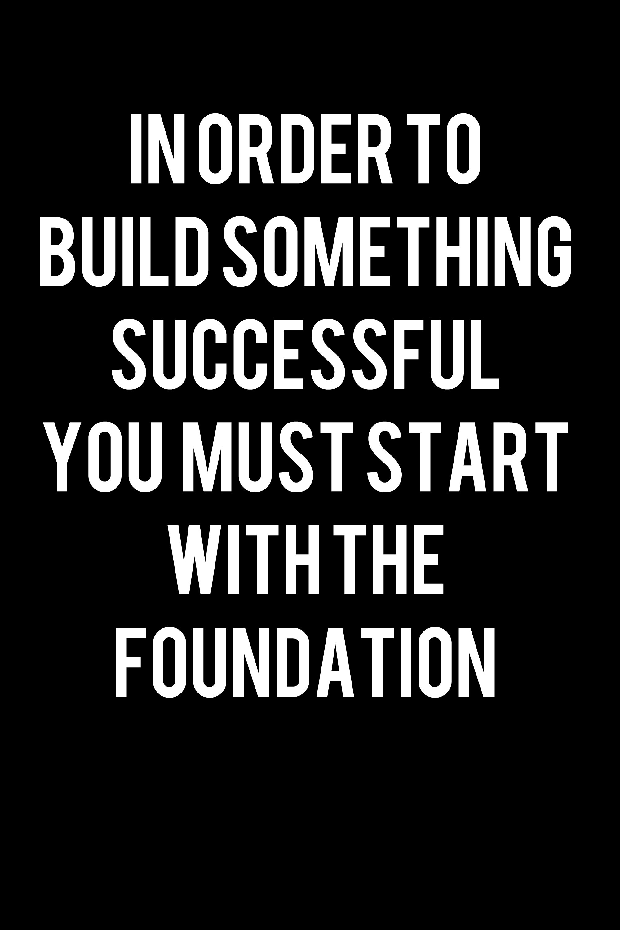 start with the foundation