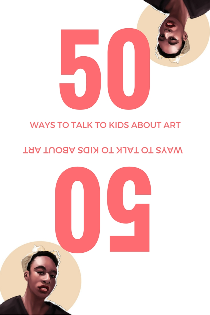 50 ways to talk to students about art