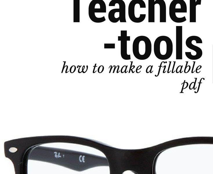 Teacher Tools: How to make a fillable PDF