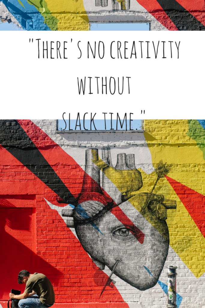 theres-no-creativity-withoutslack-time