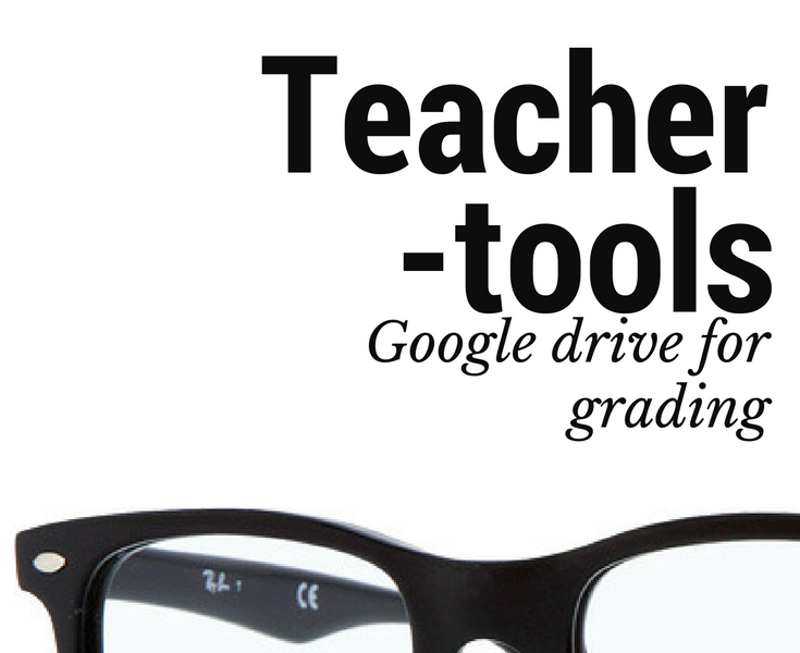 Teacher Tools: Grading made easier with google drive