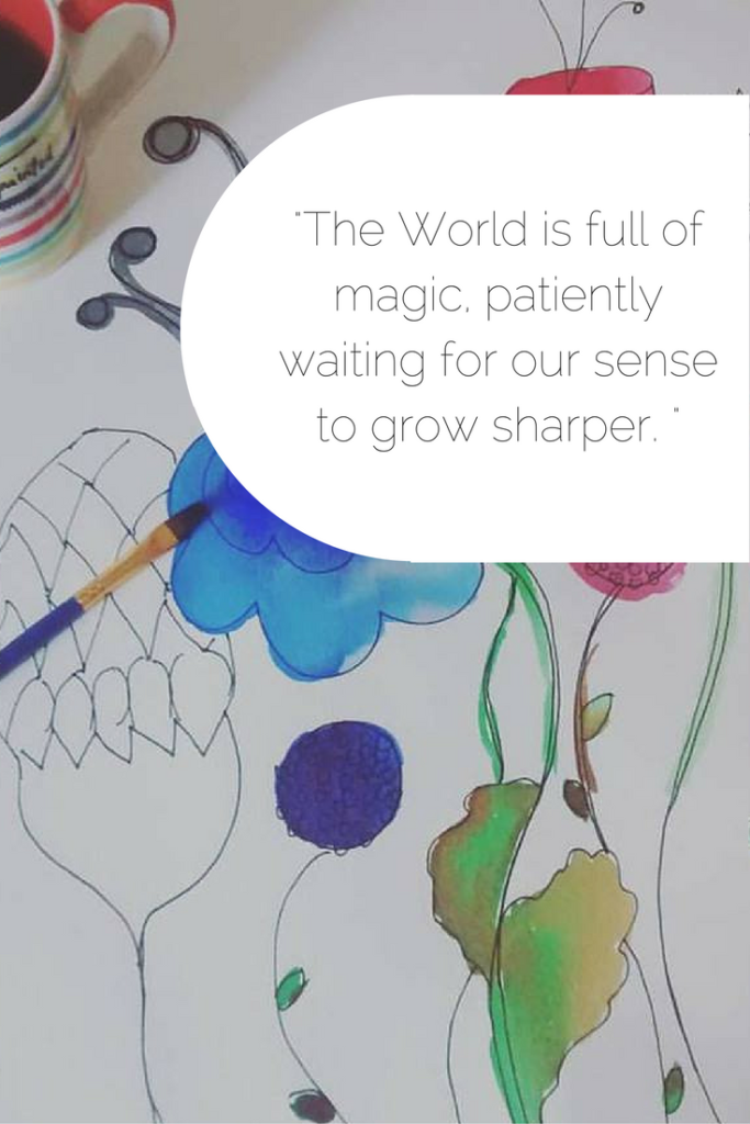 the-world-is-full-of-magic-patiently-waiting-for-our-sense-to-grow-sharper