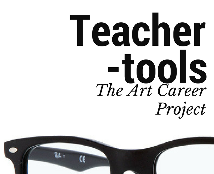 Teacher Tools: The Art Career Project